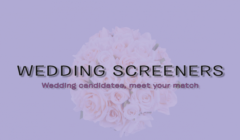 Wedding Screeners